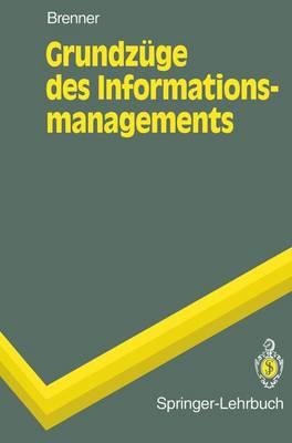 Grundz ge Des Informationsmanagements - Springer-Lehrbuch (Paperback)