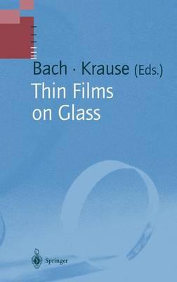 Thin Films on Glass - Schott Series on Glass and Glass Ceramics (Hardback)