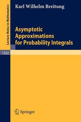 Asymptotic Approximations for Probability Integrals - Lecture Notes in Mathematics 1592 (Paperback)