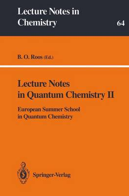 Lecture Notes in Quantum Chemistry II: European Summer School in Quantum Chemistry - Lecture Notes in Chemistry 64 (Paperback)
