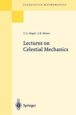Lectures on Celestial Mechanics - Classics in Mathematics (Paperback)