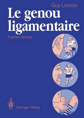Le genou ligamentaire: Examen clinique (Paperback)
