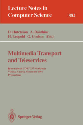 Multimedia Transport and Teleservices: International COST 237 Workshop, Vienna, Austria, November 13 - 15, 1994. Proceedings - Lecture Notes in Computer Science 882 (Paperback)