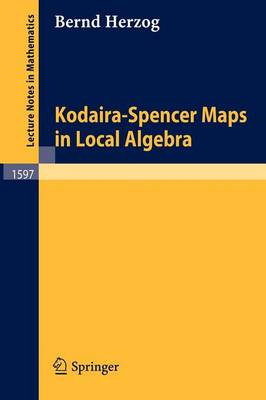 Kodaira-Spencer Maps in Local Algebra - Lecture Notes in Mathematics 1597 (Paperback)