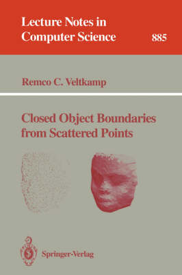 Closed Object Boundaries from Scattered Points - Lecture Notes in Computer Science 885 (Paperback)