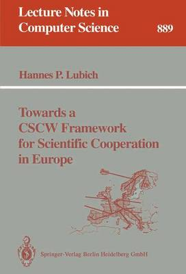 Towards a CSCW Framework for Scientific Cooperation in Europe - Lecture Notes in Computer Science 889 (Paperback)