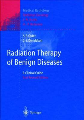 Radiation Therapy of Benign Diseases: A Clinical Guide - Medical Radiology / Diagnostic Imaging (Hardback)