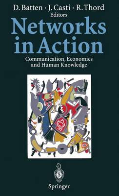 Networks in Action: Communication, Economics and Human Knowledge (Hardback)