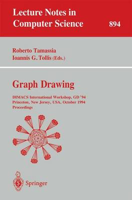 Graph Drawing: DIMACS International Workshop, GD '94, Princeton, New Jersey, USA, October 10 - 12, 1994. Proceedings - Lecture Notes in Computer Science 894 (Paperback)