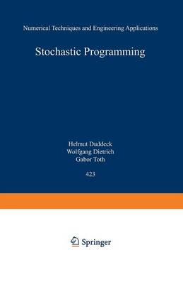Stochastic Programming: Numerical Techniques and Engineering Applications - Lecture Notes in Economics and Mathematical Systems 423 (Paperback)