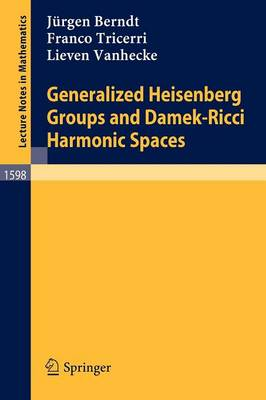 Generalized Heisenberg Groups and Damek-Ricci Harmonic Spaces - Lecture Notes in Mathematics 1598 (Paperback)