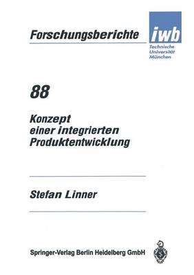 Konzept Einer Integrierten Produktentwicklung - Iwb Forschungsberichte 88 (Paperback)