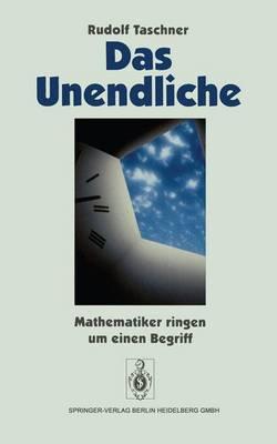 Das Unendliche: Mathematiker Ringen Um Einen Begriff (Hardback)