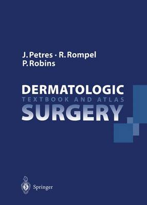 Dermatologic Surgery: Textbook and Atlas (Hardback)