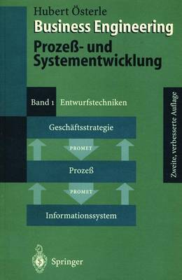Business Engineering. Proze - Und Systementwicklung: Band 1: Entwurfstechniken (Hardback)