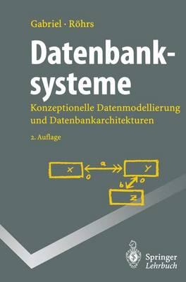 Datenbanksysteme: Konzeptionelle Datenmodellierung Und Datenbankarchitekturen - Springer-Lehrbuch (Paperback)