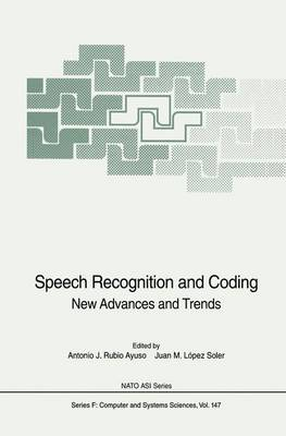 Speech Recognition and Coding: New Advances and Trends - Nato ASI Subseries F: 147 (Hardback)