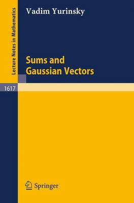 Sums and Gaussian Vectors - Lecture Notes in Mathematics 1617 (Paperback)