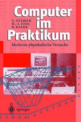 Computer Im Praktikum: Moderne Physikalische Versuche (Hardback)
