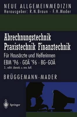 Abrechnungstechnik Praxistechnik - Finanztechnik: F r Haus rzte Und Helferinnen. Ebm '96 Go  '96 Bg-Go - Neue Allgemeinmedizin / Angewandte Heilkunde - Praxisforschu