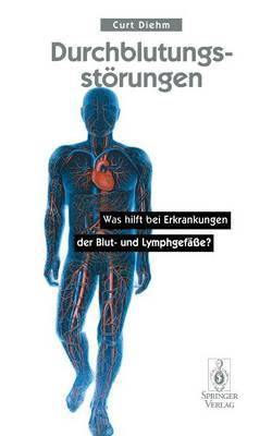 Durchblutungsst rungen: Was Hilft Bei Erkrankungen Der Blutund Lymphgef  e? (Hardback)
