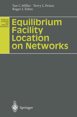 Equilibrium Facility Location on Networks - Advances in Spatial and Network Economics (Hardback)