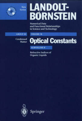 Refractive Indices of Organic Liquids - Landolt-Boernstein: Numerical Data and Functional Relationships in Science and Technology - New Series 38B