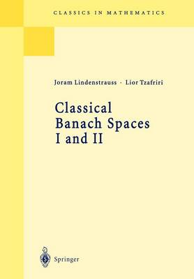 Classical Banach Spaces I and II: Sequence Spaces; Function Spaces - Classics in Mathematics (Paperback)