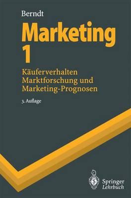 Marketing 1: K uferverhalten, Marktforschung Und Marketing-Prognosen - Springer-Lehrbuch (Paperback)
