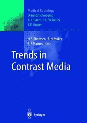 Trends in Contrast Media - Medical Radiology, Diagnostic Imaging and Radiation Oncology (Hardback)