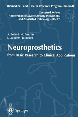 Neuroprosthetics: From Basic Research to Clinical Applications - Biomedical and Health Research Program (BIOMED) of the European Union, Concerted Action, Restoration of Muscle Activity Through FES and Associated Technology (RAFT) - Lecture Notes in Control and Information Sciences Vol 215 (Hardback)