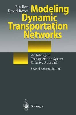 Modeling Dynamic Transportation Networks: An Intelligent Transportation System Oriented Approach (Hardback)