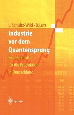 Industrie VOR Dem Quantensprung: Eine Zukunft F r Die Produktion in Deutschland (Hardback)