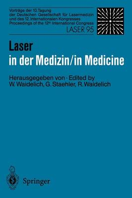 Laser in Der Medizin / Laser in Medicine: Proceedings of the 12th International Congress: Vortrage der 10. Tagung der Deutschen Gesellschaft fur Lasermedizin Und des 12. Internationalen Kongresses Proceedings of the 12th International Congress Laser 95 (Paperback)