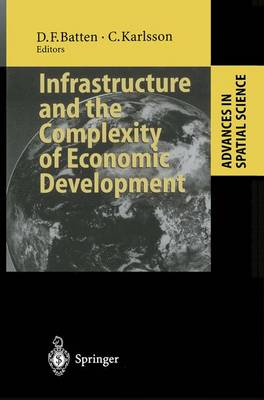 Infrastructure and the Complexity of Economic Development - Advances in Spatial Science (Hardback)