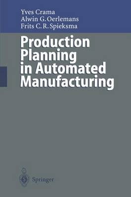 Production Planning in Automated Manufacturing - Lecture Notes in Economics and Mathematical Systems (Hardback)