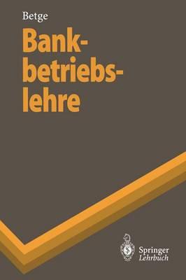 Bankbetriebslehre - Springer-Lehrbuch (Hardback)