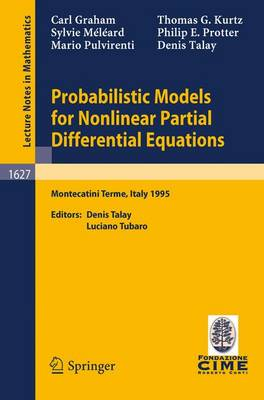 Probabilistic Models for Nonlinear Partial Differential Equations: Lectures given at the 1st Session of the Centro Internazionale Matematico Estivo (C.I.M.E.) held in Montecatini Terme, Italy, May 22-30, 1995 - C.I.M.E. Foundation Subseries 1627 (Paperback)