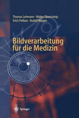 Bildverarbeitung fur die Medizin (Paperback)