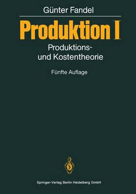 Produktion I: Produktions- Und Kostentheorie (Hardback)