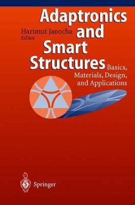 Adaptronics and Smart Structures: Basics, Materials, Design and Applications (Hardback)