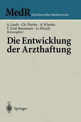 Die Entwicklung der Arzthaftung - Medr Schriftenreihe Medizinrecht (Paperback)