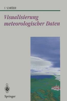 Visualisierung Meteorologischer Daten - Beitrage zur Graphischen Datenverarbeitung (Paperback)