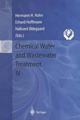 Chemical Water and Wastewater Treatment IV: Proceedings of the 7th Gothenburg Symposium 1996, September 23 - 25, 1996, Edinburgh, Scotland (Hardback)