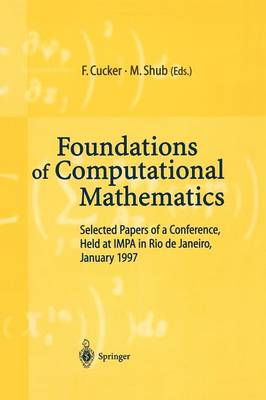 Foundations of Computational Mathematics: Selected Papers of a Conference Held at Rio de Janeiro, January 1997 (Paperback)
