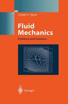 Fluid Mechanics: Problems and Solutions (Hardback)