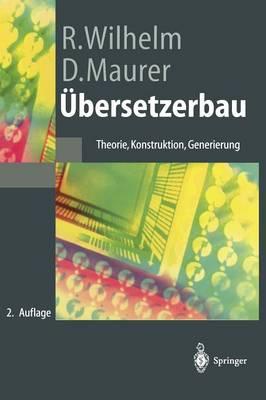 bersetzerbau: Theorie, Konstruktion, Generierung - Springer-Lehrbuch (Hardback)