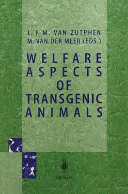 Welfare Aspects of Transgenic Animals: Proceedings EC-Workshop of October 30, 1995 (Paperback)