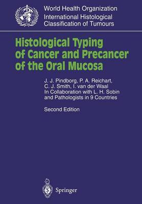 Histological Typing of Cancer and Precancer of the Oral Mucosa: In Collaboration with L.H.Sobin and Pathologists in 9 Countries - WHO. World Health Organization. International Histological Classification of Tumours (Paperback)