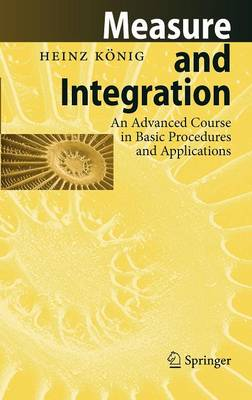 Measure and Integration: An Advanced Course in Basic Procedures and Applications (Hardback)